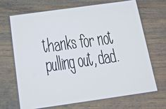Funny Fathers Day Card Thanks for Not Pulling by TheDefiantPeanut, $4.00
