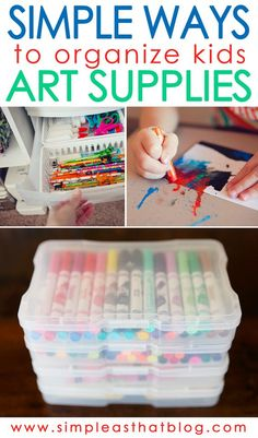 Simple Ways to Organize Kids Craft Supplies.