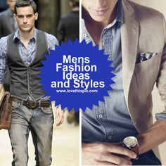Fashion styles for any man who appreciates looking formal yet casual.