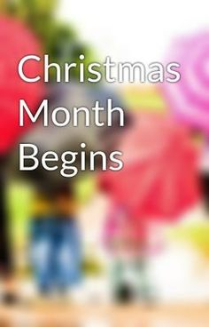 Christmas Month Begins - Untitled Part 1 #wattpad #non-fiction