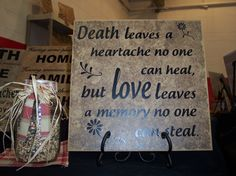 pictures of quotes about dying | Death leaves a heartache no one can heal, but love leaves a memory no ...