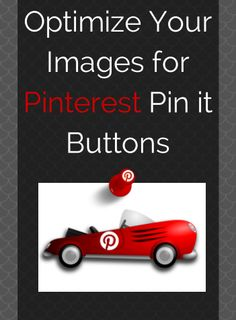 Optimize Your Images for Pinterest Pin it Buttons #OhSoPinteresting