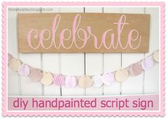 """That's My Letter: """"C"""" is for Celebrate Sign & a Winner, handpainted script sign party decor Handmade Ornaments, Handmade Crafts, Easy Crafts, Diy And Crafts, Easy Diy, Paper Crafts, Home Decor Signs, Diy Signs, Diy Wall Decor"""