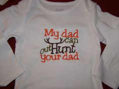 My Dad Can Out Hunt Your Dad embroidered shirt. $11.99, via Etsy.