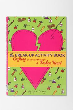 'The Break-Up Activity Book By Lynn Chang  #UrbanOutfitters'-this could help so many people!!!
