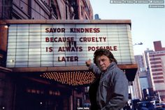 "brandpoems (207) Dear Brand, … ""Savor Kindness, Because Cruelty Is Always Possible Later.""  http://alle-tumblr-posts-via-email.brandpoems.de/"
