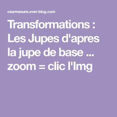 Transformations : Les Jupes d'apres la jupe de base ... zoom = clic l'Img