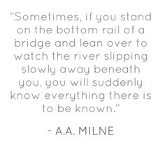 A.A. Milne. Oh my goodness! LOVE. LOVE. LOVE.