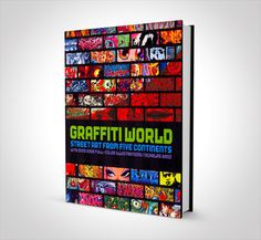 Graffiti World: Street Art From Five Continents ($32.00.)