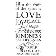 But The Fruit Of The Spirit Is Love Joy Peace Patience Goodness Kindness Faithfulness Gentleness And Self Control. Galatians 5: 22-23 wall saying vinyl lettering art decal quote sticker home decal