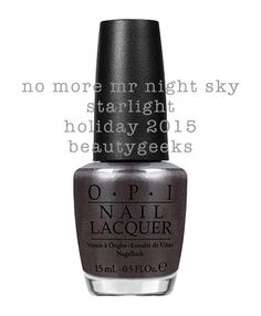 OPI Starlight – No More Mr Night Sky – Holiday 2015