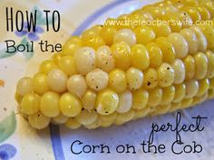 The Teacher's Wife: How to Boil the Perfect Corn on the Cob
