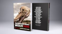 Photographers Against Wildlife Crime™   We want to end the demand for wildlife products. We will launch this book in May 2018 followed by a Mandarin edition for sale in China.