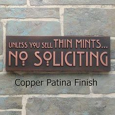 Unless you sell thin mints....NO SOLICITING!