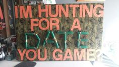 """He beat to the punch, but at least I had a plan. """"I'm hunting for a date. You game?"""" promposal, perfect for someone very into hunting!"""