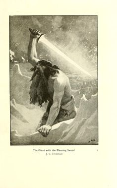 Giant with a flaming sword  https://ia700504.us.archive.org/BookReader/BookReaderImages.php?zip=/5/items/mythsofnortham00inspen/mythsofnortham00inspen_jp2.zip&file=mythsofnortham00inspen_jp2/mythsofnortham00inspen_0027.jp2&scale=2&rotate=0