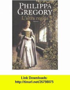Laltra regina (9788820048242) Philippa Gregory , ISBN-10: 8820048248  , ISBN-13: 978-8820048242 ,  , tutorials , pdf , ebook , torrent , downloads , rapidshare , filesonic , hotfile , megaupload , fileserve