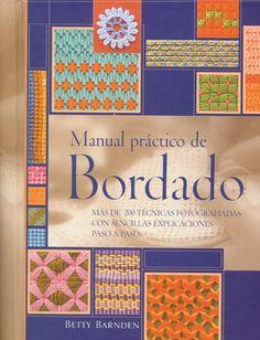 MANUAL PRACTICO DE BORDADO: MAS DE 200 TECNICAS FOTOGRAFIADAS CON SENCILLAS EXPLICACIONES PASO A PASO (3º ED.) | Descargar Libros Pdf