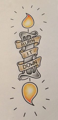 Burn It Down Candle Tattoo Design                                                                                                                                                                                 More