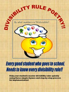 "This free product introduces divisibility rules (divisibility tests) with a fun-to-use poem that your students will love, followed by a worksheet in which the poetry is applied to an example. A creative and unique mathematical product, it leads into ""Divisibility Rule Poetry - Worksheets, Keys, and Mastery Tests"", which ensures students will learn the rules in five days or less and never forget them. This and other divisibility rule poetry products are available at Teachers Pay"