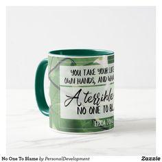 No One To Blame Mug - home decor design art diy cyo custom Coffee Quotes, Coffee Mugs, Custom Mugs, Blame, Home Gifts, Slogan, Design Art, Tea Cups, Typography