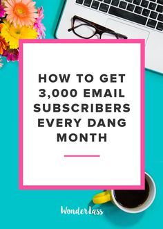 The 7 Strategies I Use to Get around 3,000 new Subscribers Each Month | Struggling to grow your email list? Check out these 7 actionable strategies for your blog!