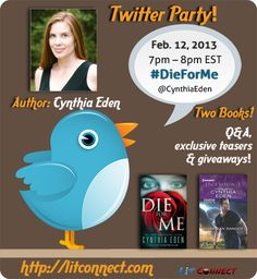 Twitter Party: #DieForMe by @Cynthia Eden on 2/12 7-8pm EST. Pre-reg & enter to #win a #Kindle Paperwhite!
