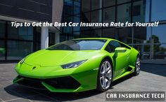 Tips to Get the Best Car Insurance Rate for Yourself