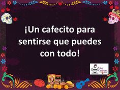 Quote of the day: A #coffee to make you feel like you can take on the world! / Frase del día: ¡Un #cafecito para sentir que puedes lograrlo todo! #ViveCultura