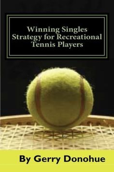 Winning Singles Strategy for Recreational Tennis Players: 140 Tips and Tactics for Transforming Your Game by Gerry Donohue (2016-05-26) -- Read more reviews of the product by visiting the link on the image.