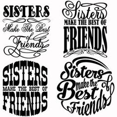 Lovely Quote - Sisters Make the Best of Friends - Cuttable Design Cut File. Vector, Clipart, Digital Scrapbooking Download, Available in JPEG, PDF, EPS, DXF and SVG. Works with Cricut, Design Space, Sure Cuts A Lot, Make the Cut!, Inkscape, CorelDraw, Adobe Illustrator, Silhouette Cameo, Brother ScanNCut and other compatible software.