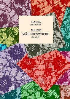 Meine Märchenwoche Band 2: sieben Märchen in Reimen nacherzählt von Klaudia Diekmann http://www.amazon.de/dp/3842372442/ref=cm_sw_r_pi_dp_kcvIub1K6PBEN