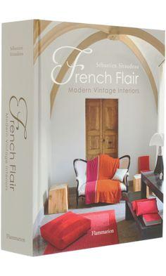 French Flair: Modern Vintage Interiors by Sebastien Siraudeau