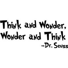 Dr. Seuss Think and Wonder, Wonder and Think wall art wall sayings