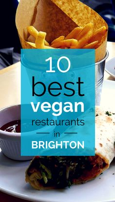 The 10 Best Vegan Restaurants in Brighton http://www.angloitalianfollowus.com/vegan-restaurants-in-brighton #veganism #uk #london #travel