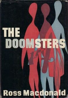 First edition of The Doomsters by Ross Macdonald, Life Sentence, Mystery Novels, Literature, Fiction, Author, Reading, Words, Movie Posters, Livres