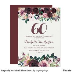 Burgundy Blush Pink Floral Leaves Birthday Invitation Elegant burgundy and blush pink watercolor floral with sage green leaves on white birthday party invitation with a beautiful calligraphy script font. 60th Birthday Party Invitations, Pink Invitations, 90th Birthday, Elegant Invitations, Floral Invitation, Teen Birthday, Blush Pink, Burgundy, 50th