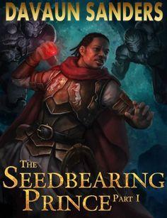 The Seedbearing Prince: Part I by DaVaun Sanders, http://www.amazon.com/gp/product/B0094PJC0Q/ref=cm_sw_r_pi_alp_ONSBqb0W71YWP