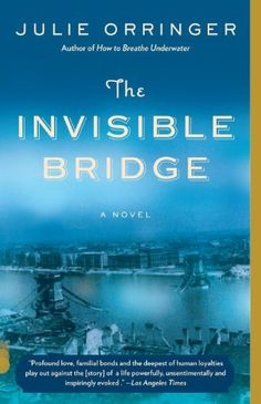 The Invisible Bridge | Julie Orringer #Drama #LiteraryFiction