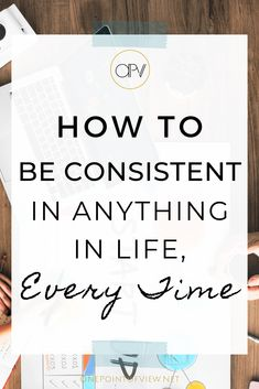 How To Be Consistent In Life - Every goal we set has a bigger one behind it. Here are 4 Steps To Get Things Done, Every Time productivity consistencyiskey consistencyquotes 379639443589863675 Be True To Yourself, Improve Yourself, Self Development, Personal Development, Leadership Development, Planners, What Is Your Goal, Write It Down, Self Improvement Tips