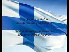 """Finnish National Anthem - """"Maamme"""" (FI/EN) Personally I think this is the most beautiful national anthem of the Nordic countries. National Songs, National Anthem, National Flag, Finnish Words, Flags Of The World, Europe, Best Cities, Helsinki, Norway"""