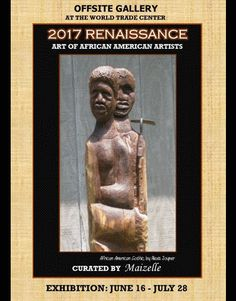 """2017 Renaissance, Art of African American Artists - June 16 - July 28, 2017 Curated by Maizelle, this exhibition features work by contemporary African Artists. """"Featured in this show is a small segment of artists who have been actively creating since the celebrated artists of the 1920's and 1930's. These artists harken the call of the philosophical architect of the Harlem Renaissance, Dr. Alain LeRoy Locke, to look to one's own heritage and history for inspiration."""" By Alexis Joyner"""