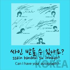 oh, that is exactly one of the phrases i wanted to learn in korean  can I have your autograph?