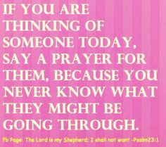 Thinking about someone? Pray! God places people into our minds so we can pray for them