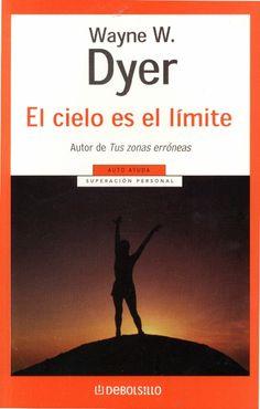 El cielo es el límite, de Wayne W. Dyer