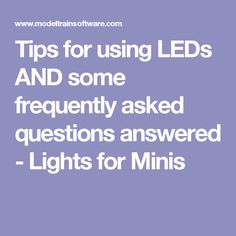Tips for using LEDs AND some frequently asked questions answered - Lights for Minis