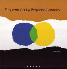 Pequeño Azul y Pequeño Amarillo, Leo Lionni, Kalandraka. Leo Lionni, Cycle 1, Preschool Colors, Facebook Sign Up, Great Books, Childrens Books, Colours, Reading, Santa Ana