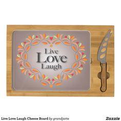Live Love Laugh Cheese Board