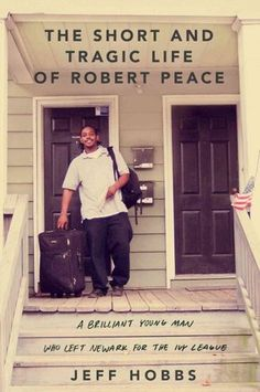 The Short and Tragic Life of Robert Peace: Things aren't always what they seem