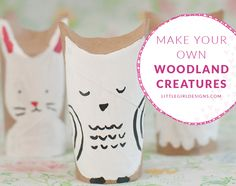 Make your own woodland creatures out of toilet paper rolls!  Pinned by www.myowlbarn.com